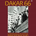 """Musée du quai Branly. Affiche de l'expostion """"Dakar 66, chronique d'un festival panafricain"""". Du 16 février au 26 mai 2016.  Le Premier Festival Mondial des Arts Nègres (FESMAN) eut lieu à Dakar du 1er au 24 avril 1966 sous le patronage de l'UNESCO. Moment clé dans la mise en scène de la Négritude, il réunit les plus grands noms des scènes culturelles africaine et internationale.  50 ans après, l'installation DAKAR 66 présente un ensemble d'archives de films, photographies, productions graphiques et publications produites lors de ce festival, et dessine une réflexion autour des enjeux culturels et politiques investis dans cet événement qui a marqué les imaginaires du panafricanisme à l'époque des Indépendances."""